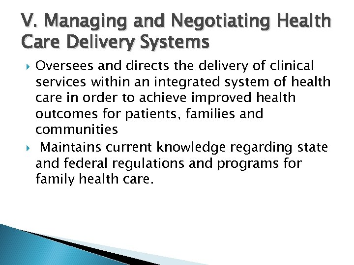 V. Managing and Negotiating Health Care Delivery Systems Oversees and directs the delivery of