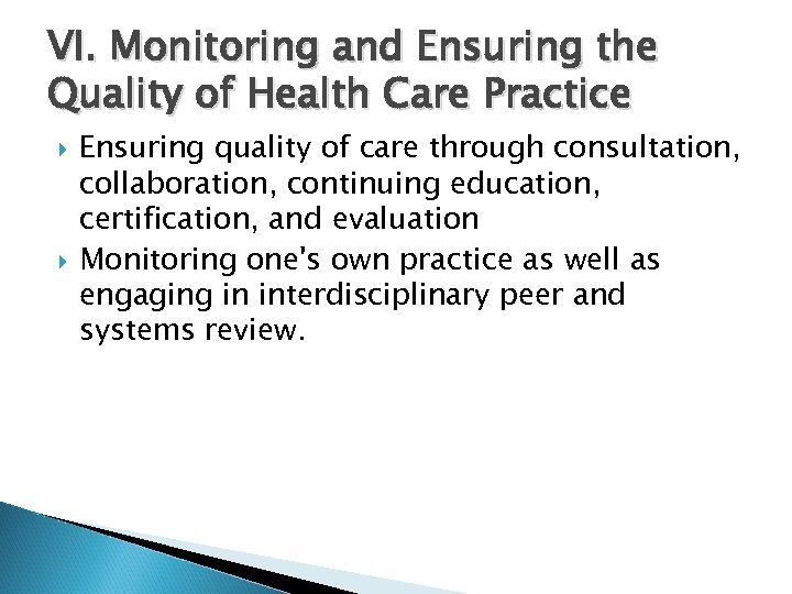 VI. Monitoring and Ensuring the Quality of Health Care Practice Ensuring quality of care