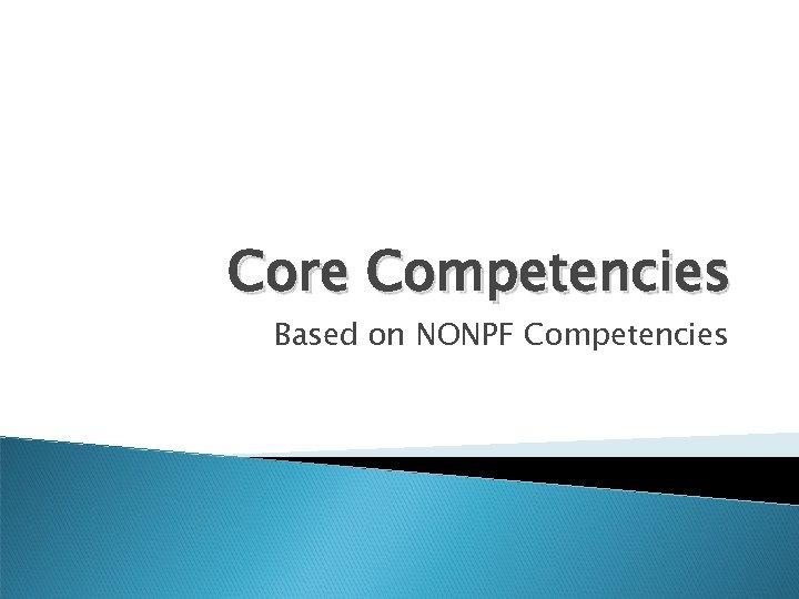 Core Competencies Based on NONPF Competencies