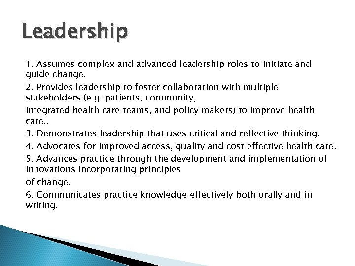 Leadership 1. Assumes complex and advanced leadership roles to initiate and guide change. 2.