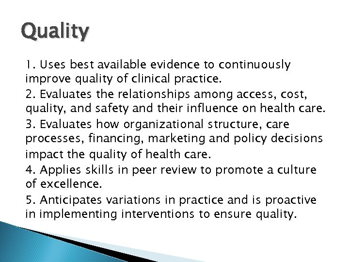 Quality 1. Uses best available evidence to continuously improve quality of clinical practice. 2.