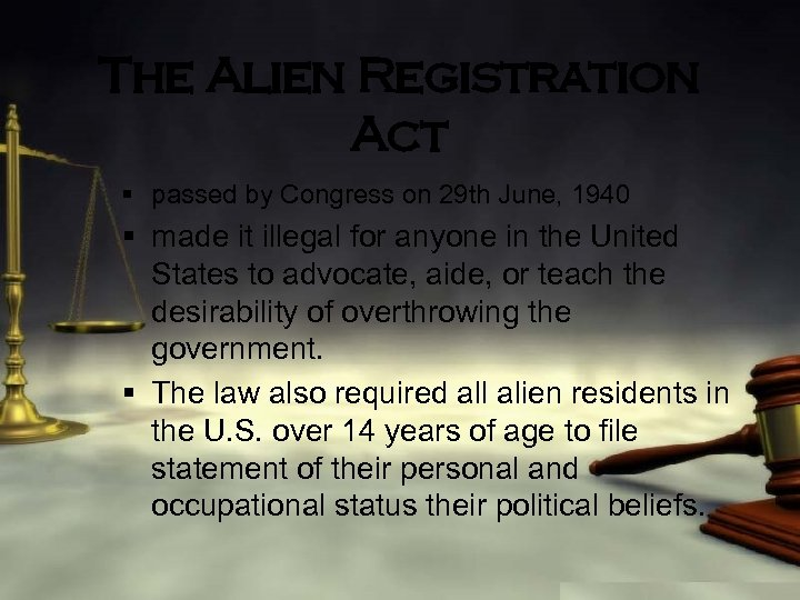 The Alien Registration Act § passed by Congress on 29 th June, 1940 §
