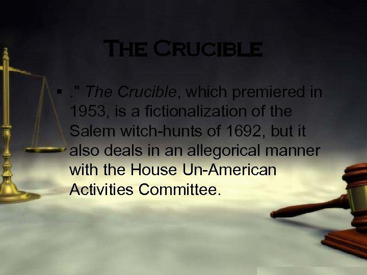 The Crucible §.