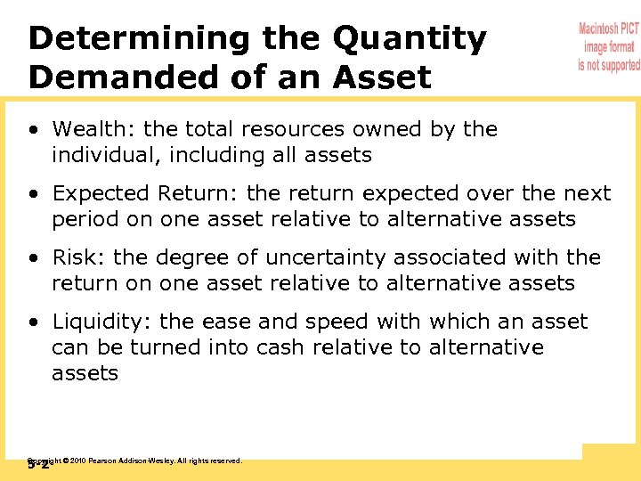 Determining the Quantity Demanded of an Asset • Wealth: the total resources owned by