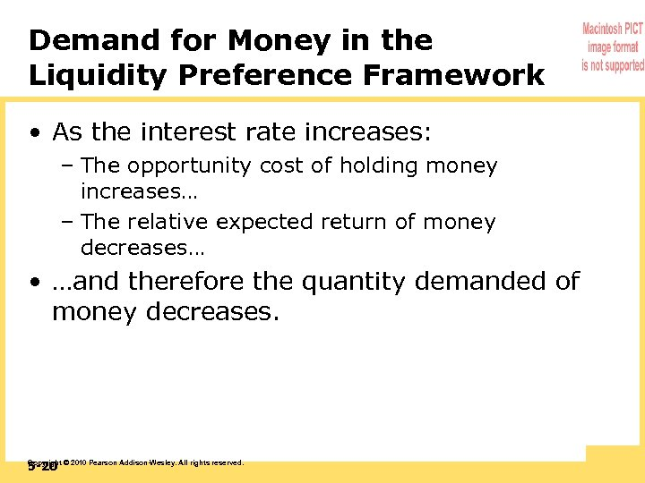 Demand for Money in the Liquidity Preference Framework • As the interest rate increases: