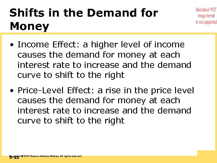 Shifts in the Demand for Money • Income Effect: a higher level of income