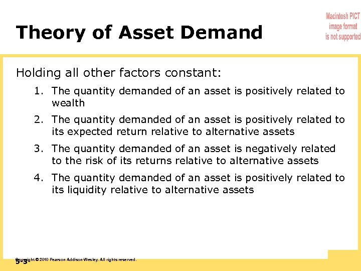 Theory of Asset Demand Holding all other factors constant: 1. The quantity demanded of