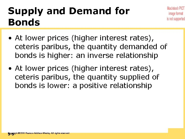 Supply and Demand for Bonds • At lower prices (higher interest rates), ceteris paribus,