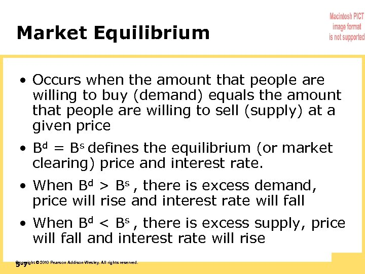 Market Equilibrium • Occurs when the amount that people are willing to buy (demand)