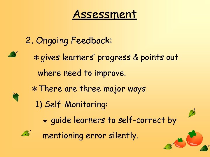 Assessment 2. Ongoing Feedback: *gives learners' progress & points out where need to improve.