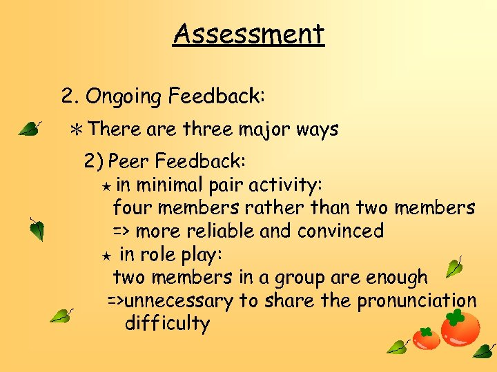 Assessment 2. Ongoing Feedback: *There are three major ways 2) Peer Feedback: ★ in