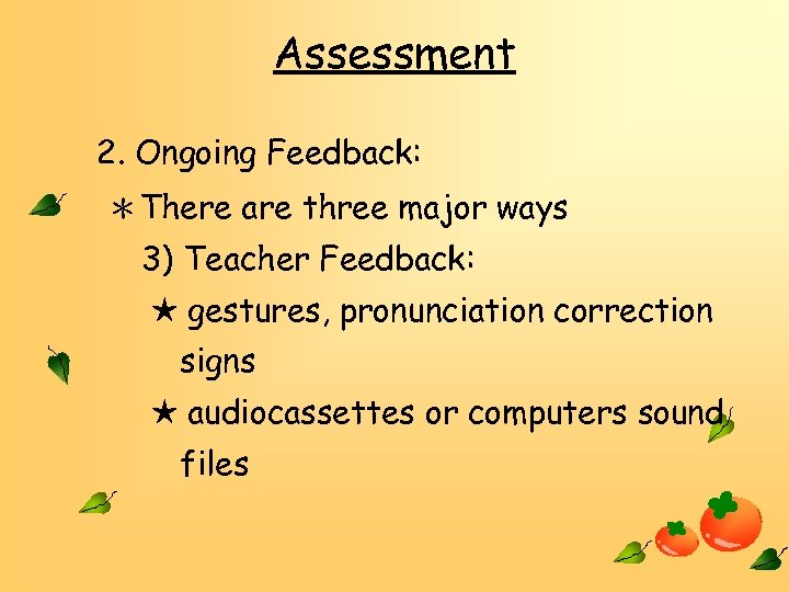 Assessment 2. Ongoing Feedback: *There are three major ways 3) Teacher Feedback: ★ gestures,