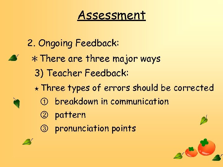 Assessment 2. Ongoing Feedback: *There are three major ways 3) Teacher Feedback: ★ Three