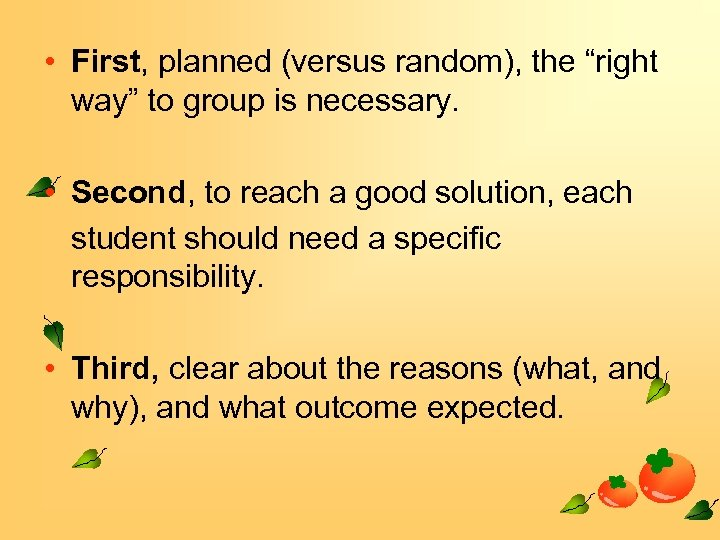 """• First, planned (versus random), the """"right way"""" to group is necessary. •"""