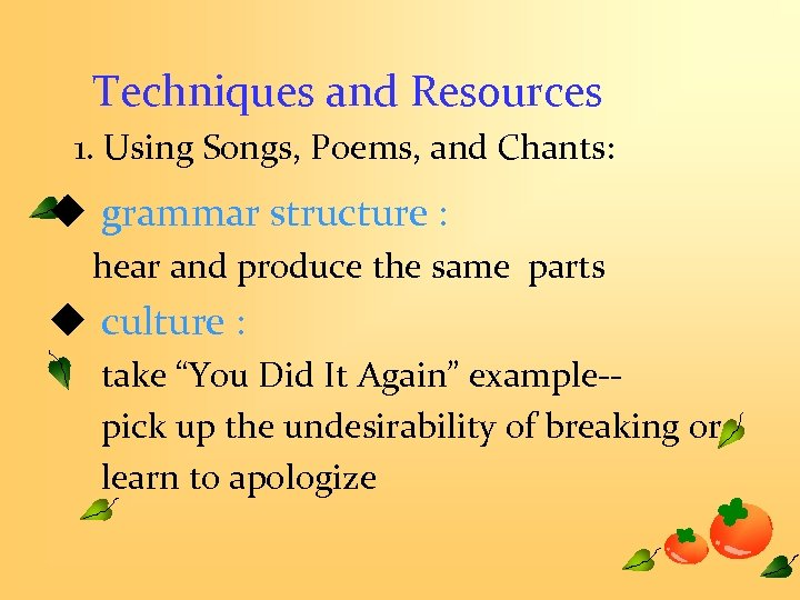Techniques and Resources 1. Using Songs, Poems, and Chants: u grammar structure : hear