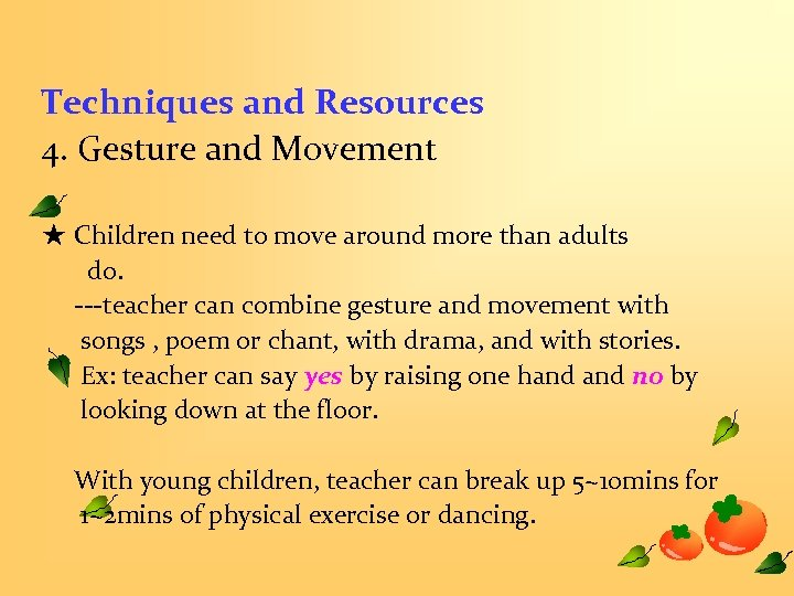 Techniques and Resources 4. Gesture and Movement ★ Children need to move around more