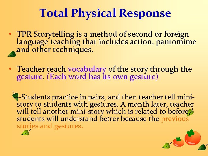 Total Physical Response • TPR Storytelling is a method of second or foreign language