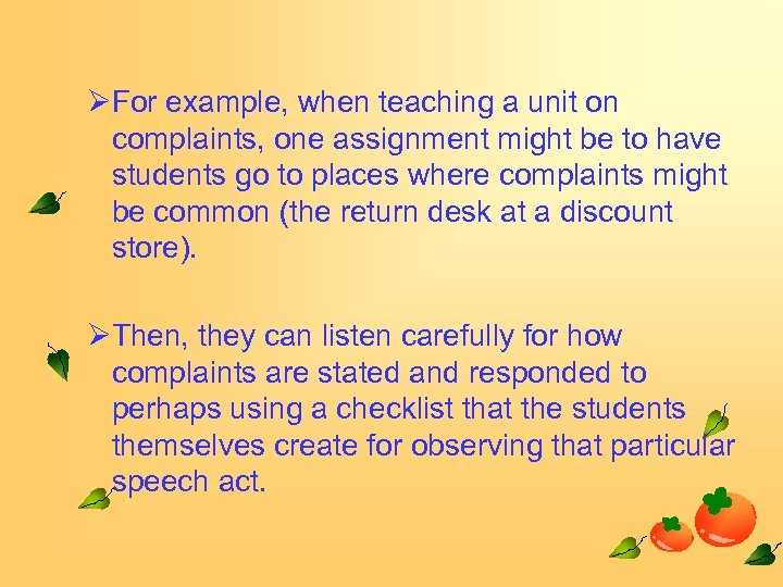 ØFor example, when teaching a unit on complaints, one assignment might be to have