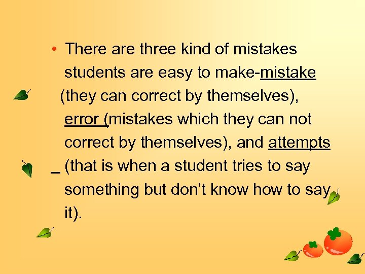 • There are three kind of mistakes students are easy to make-mistake (they