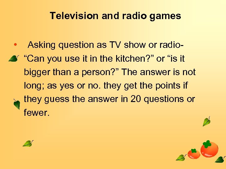 """Television and radio games • Asking question as TV show or radio""""Can you use"""