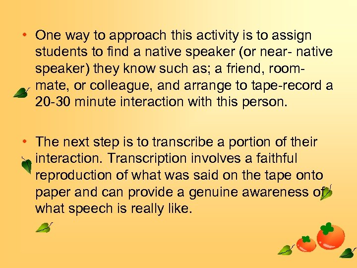 • One way to approach this activity is to assign students to find