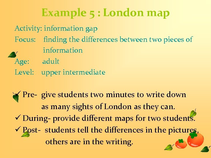 Example 5 : London map Activity: information gap Focus: finding the differences between two