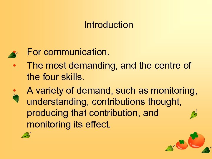 Introduction • • • For communication. The most demanding, and the centre of the