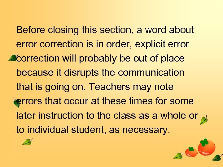 Before closing this section, a word about error correction is in order, explicit error