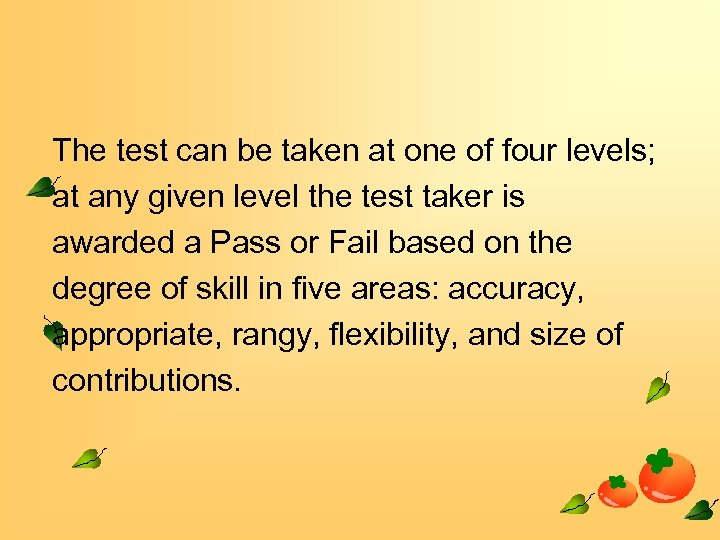 The test can be taken at one of four levels; at any given level
