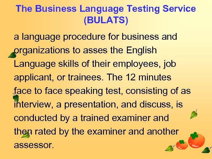 The Business Language Testing Service (BULATS) a language procedure for business and organizations to