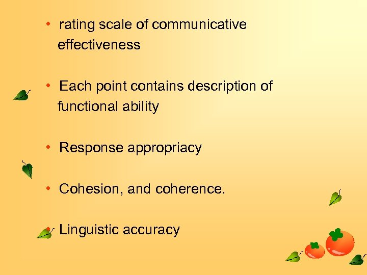 • rating scale of communicative effectiveness • Each point contains description of functional