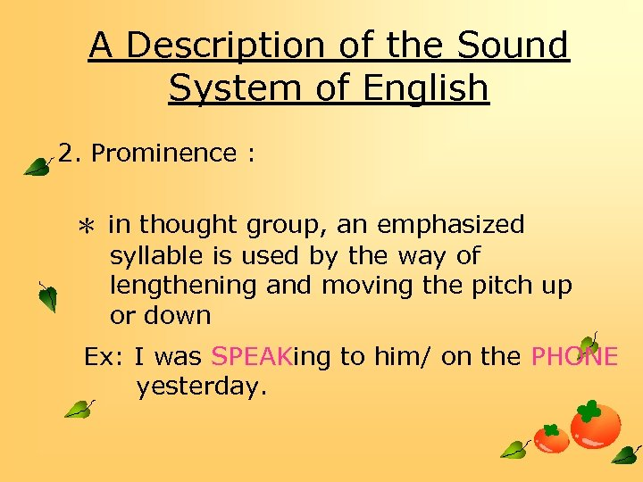 A Description of the Sound System of English 2. Prominence : * in thought