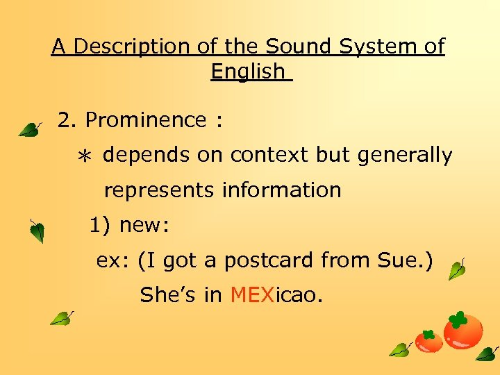 A Description of the Sound System of English 2. Prominence : * depends on