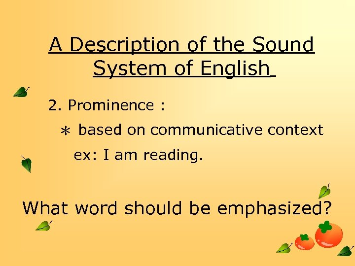 A Description of the Sound System of English 2. Prominence : * based on