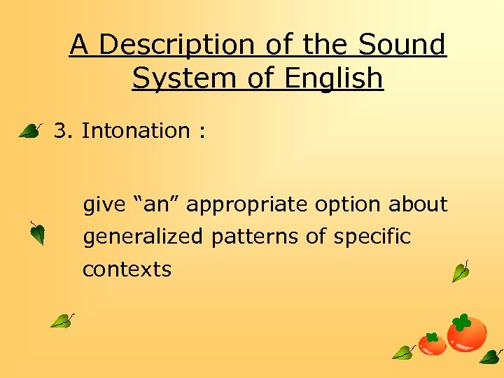 """A Description of the Sound System of English 3. Intonation : give """"an"""" appropriate"""