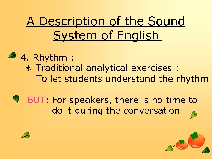 A Description of the Sound System of English 4. Rhythm : * Traditional analytical