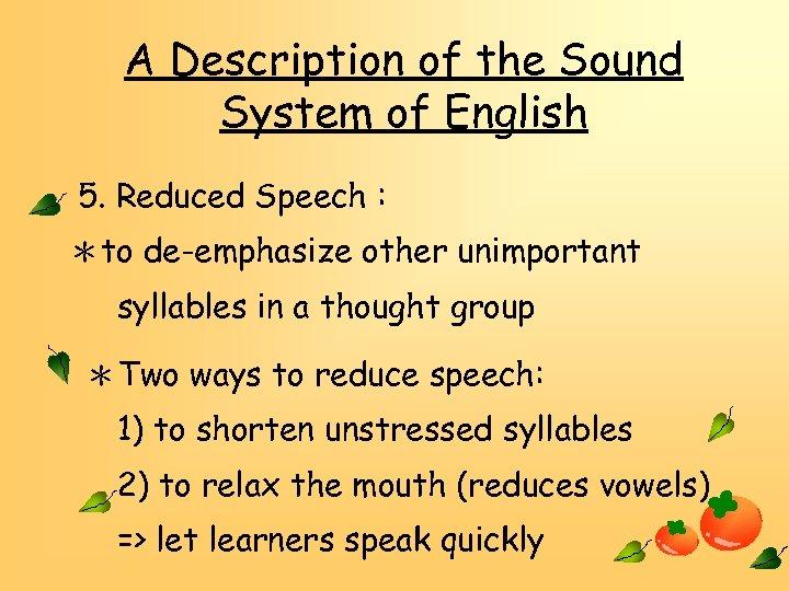 A Description of the Sound System of English 5. Reduced Speech : *to de-emphasize