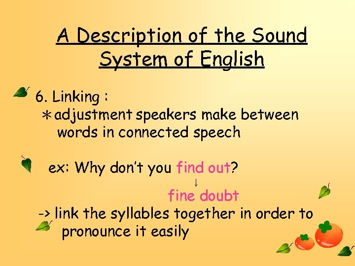 A Description of the Sound System of English 6. Linking : *adjustment speakers make