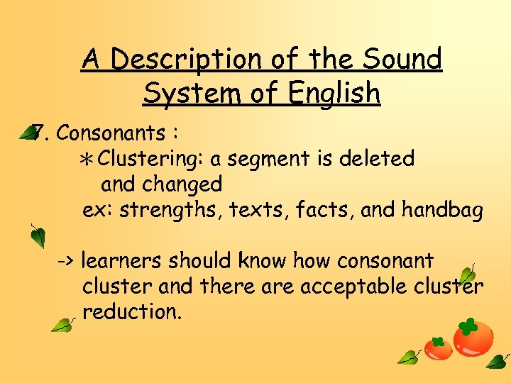 A Description of the Sound System of English 7. Consonants : *Clustering: a segment