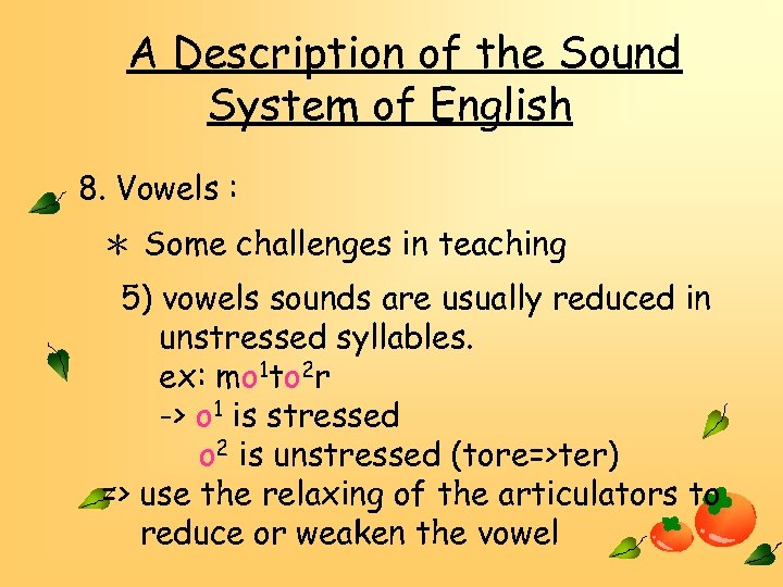 A Description of the Sound System of English 8. Vowels : * Some challenges