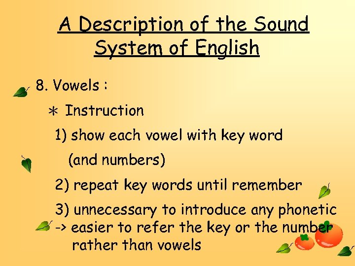 A Description of the Sound System of English 8. Vowels : * Instruction 1)