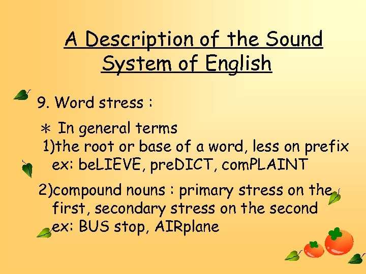 A Description of the Sound System of English 9. Word stress : * In
