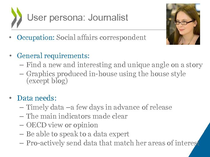 User persona: Journalist • Occupation: Social affairs correspondent • General requirements: – Find a