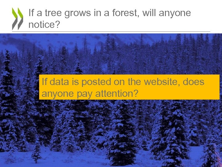 If a tree grows in a forest, will anyone notice? If data is posted