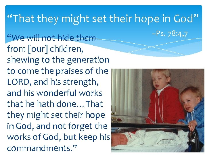 """""""That they might set their hope in God"""" """"We will not hide them from"""