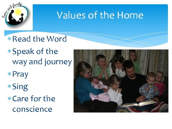 Values of the Home Read the Word Speak of the way and journey Pray