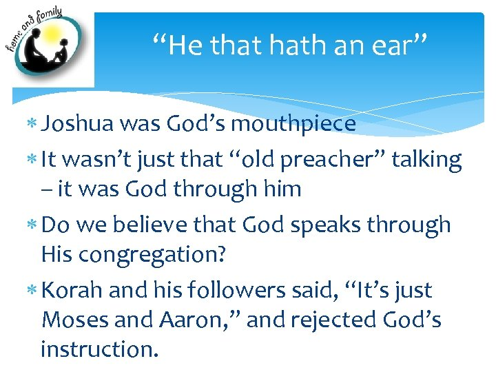"""""""He that hath an ear"""" Joshua was God's mouthpiece It wasn't just that """"old"""