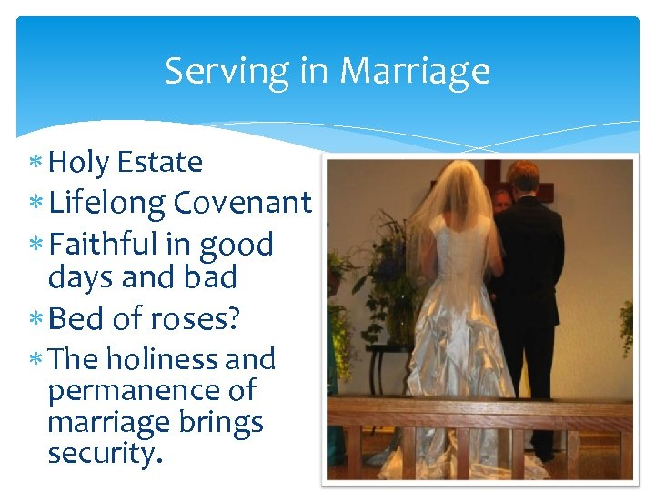 Serving in Marriage Holy Estate Lifelong Covenant Faithful in good days and bad Bed
