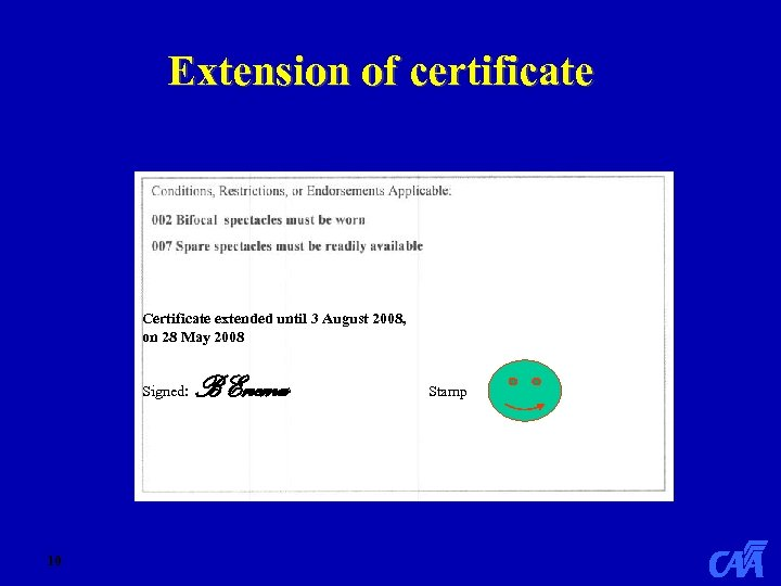 Extension of certificate Certificate extended until 3 August 2008, on 28 May 2008 Signed: