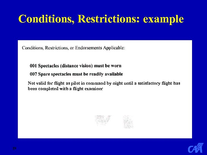 Conditions, Restrictions: example Not valid for flight as pilot in command by night until